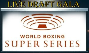 HOW TO  WATCH THE World Boxing Super Series Draft Gala  LIVE July 8th 2017