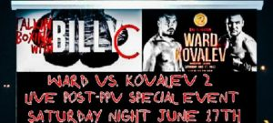 Talkin Boxing With Billy C- LIVE Ward Vs. Kovalev 2 POST Pay Per View Event