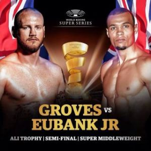 WBSS – Groves vs Eubank Jr Breakdown & Predications