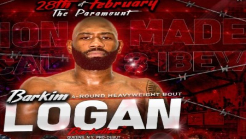 BARKIM LOGAN REPRESENTING MORE THAN JUST QUEENS ON FEB. 28 LOCAL 3 UNION ELECTRICIAN IS READY FOR HIS PRO DEBUT
