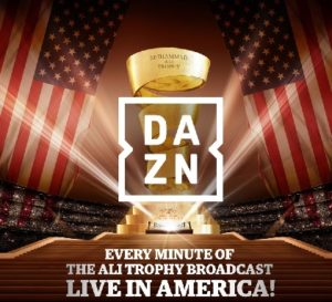 Multi-million dollar deal reached: Streaming giant DAZN to broadcast every minute of Ali Trophy across America