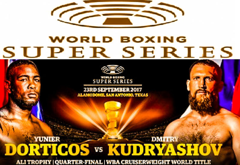 Hammer Time! World Boxing Super Series comes to the U.S. as Dorticos vs. Kudryashov set for September 23 at Alamodome in San Antonio